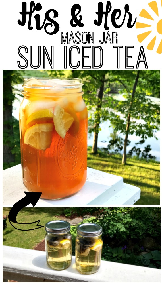 "What a cute idea to make ""His & Her Mason Jar Sun Iced Tea""!  I am trying this today.  The recipe is simple!"