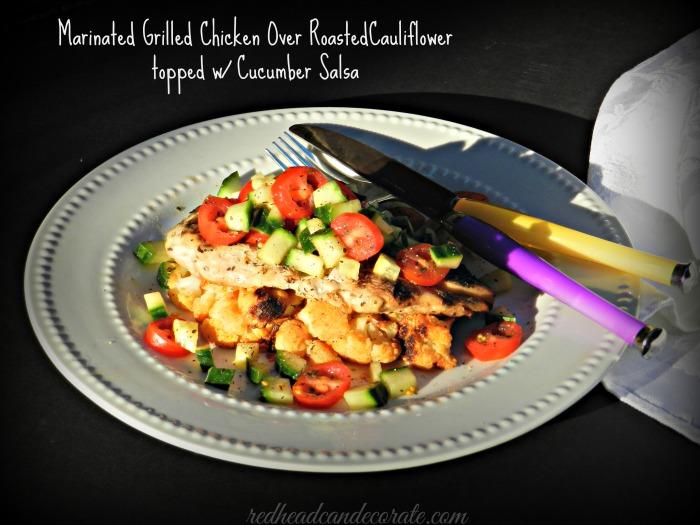 Marinate Chicken w: Roasted Cauliflower and Cucumber Salsa