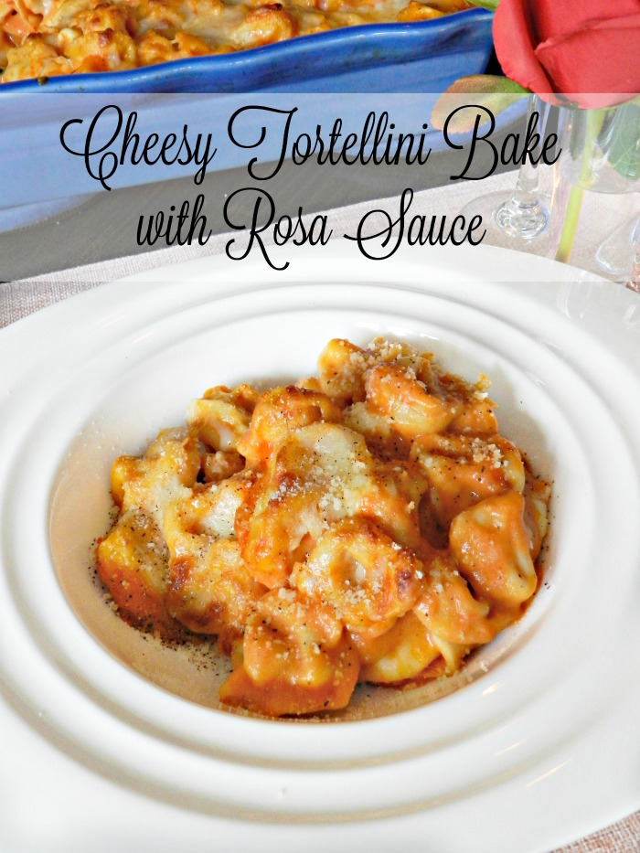 30 Minute Cheesy Tortellini Bake with Rosa Sauce