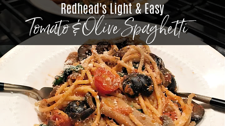 Redhead's Light & Easy Spaghetti Dishes for Two (Tomato & Olive)